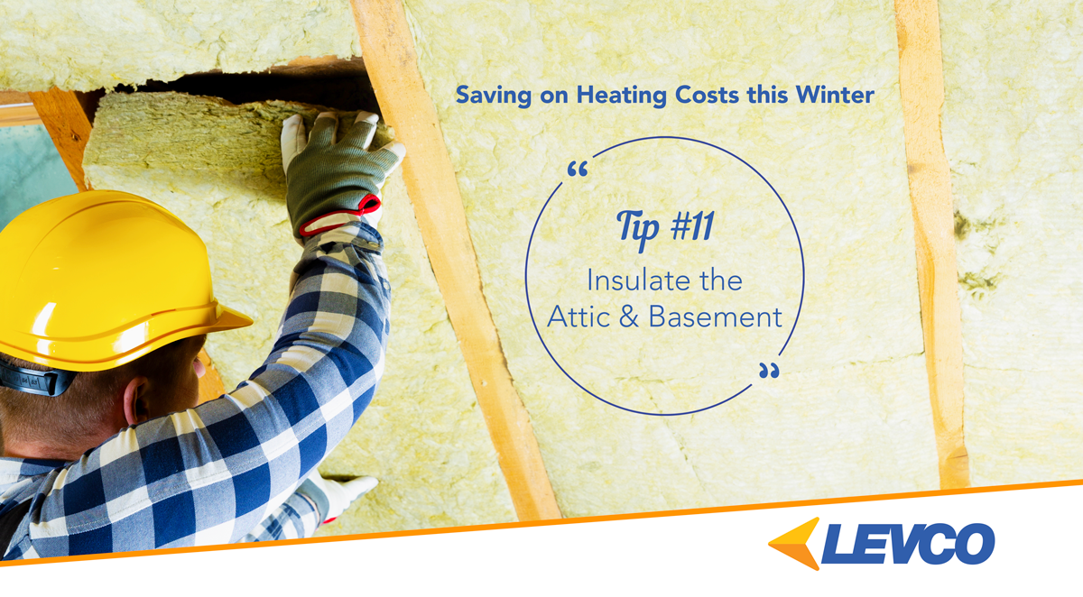 Saving on Heating Costs – Tip #11 Insulate the Attic & Basement