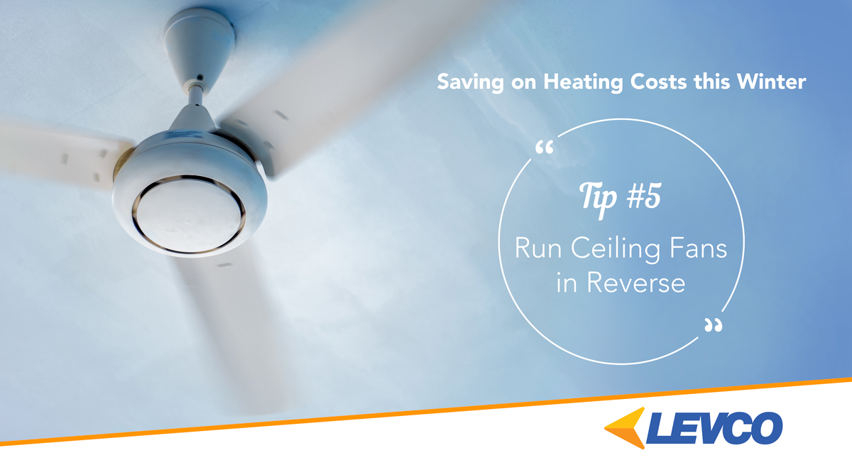 Saving On Heating Costs This Winter Tip 5 Run Ceiling