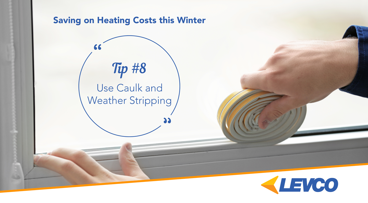 Saving on Heating Costs – Tip #8 Use Caulk and Weather Stripping